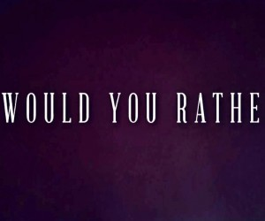 Would You Rather Wallpapers