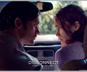 Disconnect-2013-Movie-HD-Stills-Posters