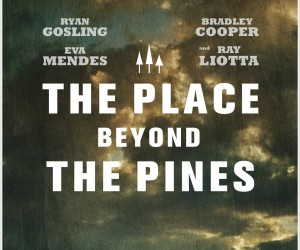 The Place Beyond the Pines (2013) Poster