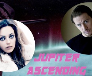 Jupiter Ascending with Channing Tatum & Mila Kunis